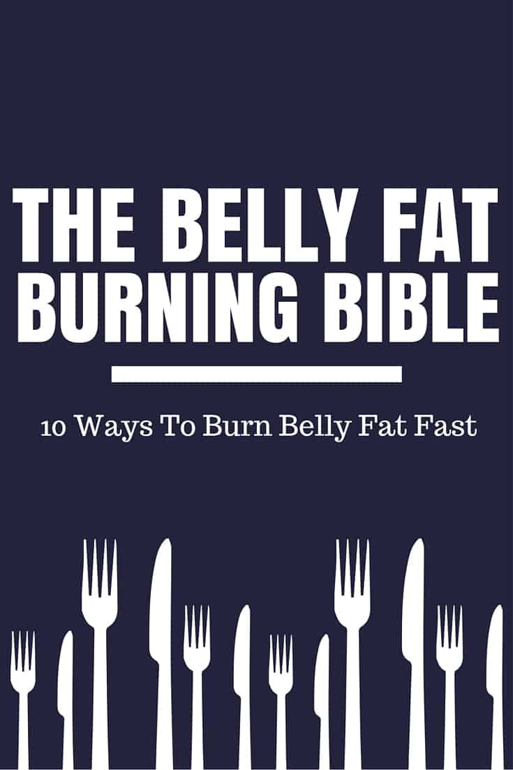 The Belly Fat Burning Bible: 10 Ways to Burn Belly Fat Now