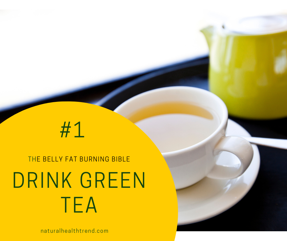 Drink Green Tea to help boost your metabolism and regulate blood pressure